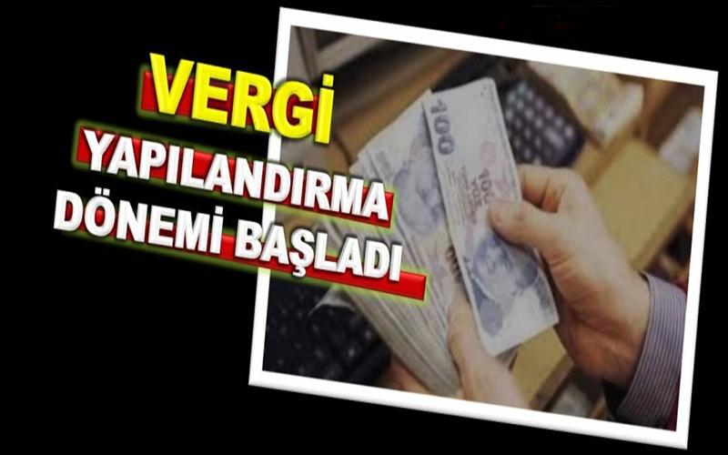 VERGİDE YAPILANDIRMA BAŞLADI