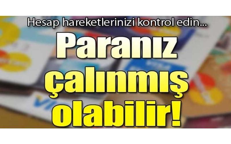 PARANIZ ÇALINMIŞ OLABİLİR !!!