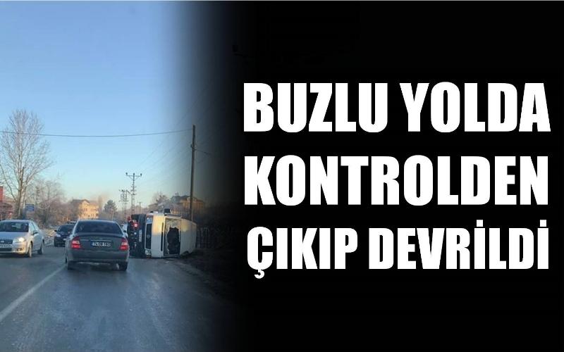 BUZLU YOLLAR KAZALARI BERABERİNDE GETİRDİ