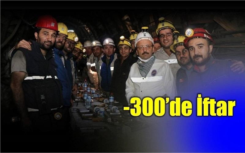 VALİ GÜNER -300 KOTUNDA MADENCİLERLE İFTAR YAPTI