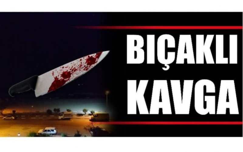 TATİL BÖLGESİNDE BIÇAKLI KAVGA!