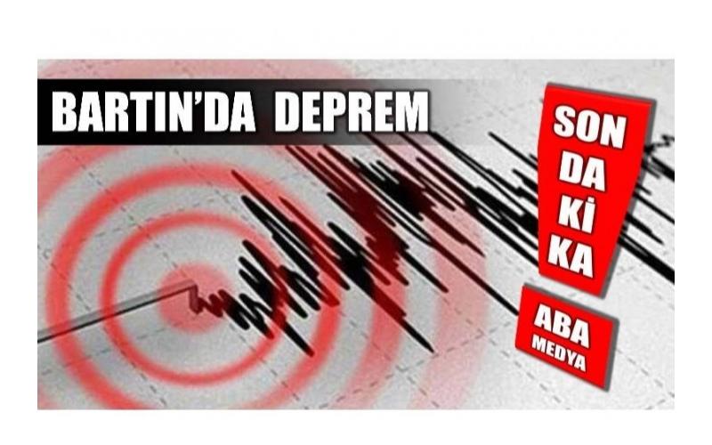 BARTIN'DA DEPREM!