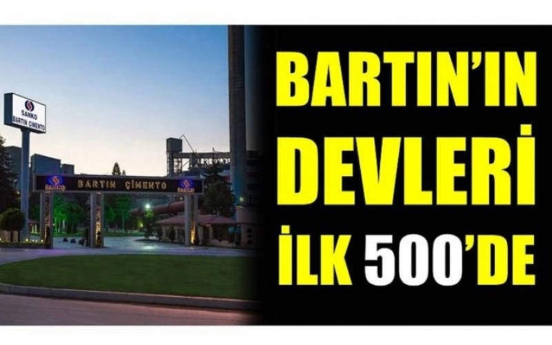 İLK 500 LİSTESİNE BARTIN'DAN 5 FİRMA