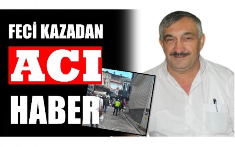 FECİ KAZADAN ACI HABER GELDİ